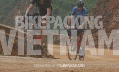 Bikepacking Vietnam // The Adventure Doco [4K]